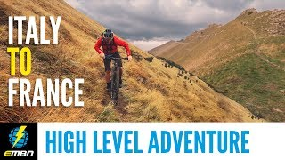 Italy To France | A Two Day High Level Alpine Adventure