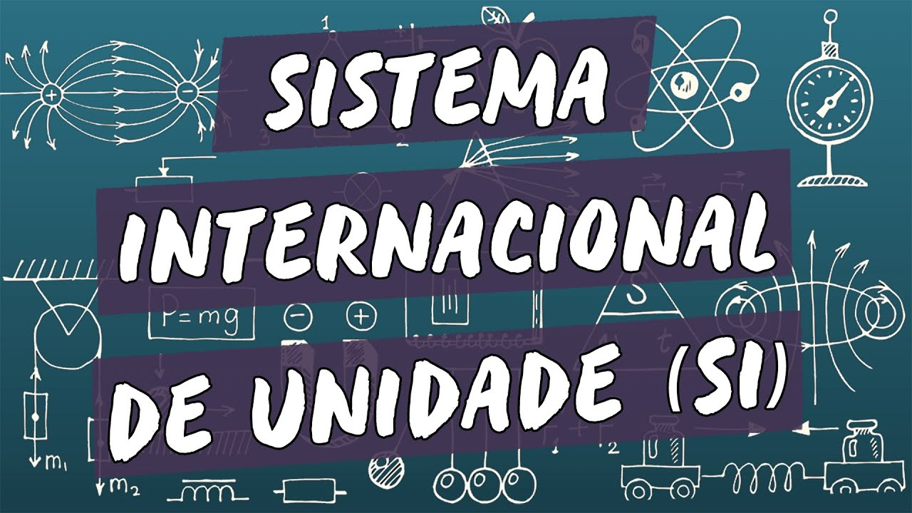 Sistema Internacional de Unidades (SI)