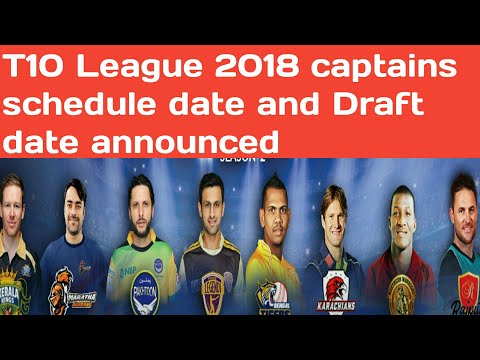 T10 Cricket League 2018 All teams captains schedule date and Draft date announced