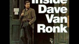 <b>Dave Van Ronk</b>  He Was A Friend Of Mine
