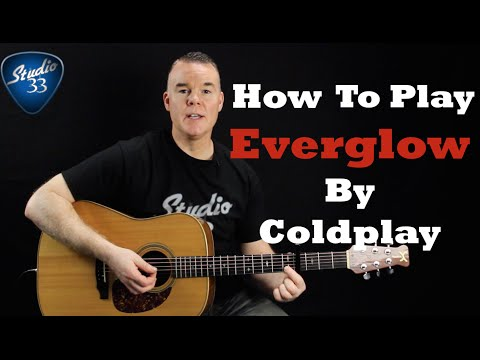 Coldplay Everglow How To Play On Guitar Easy Beginner Lesson