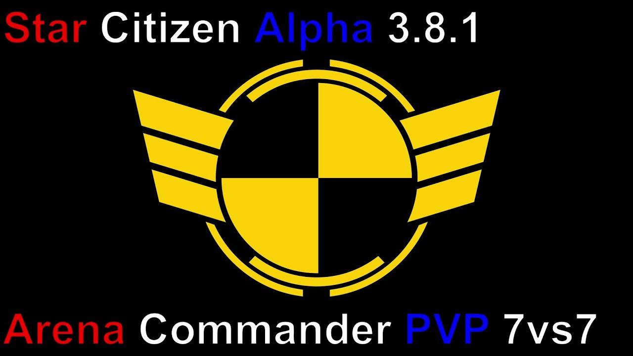 Star Citizen Alpha 3.8.1: Test Squadron Arena Commander PVP