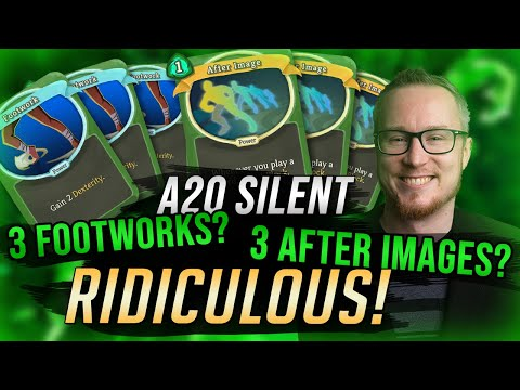 3 Footworks? 3 After Images? THATS RIDICULOUS! | Ascension 20 Silent Run | Slay the Spire