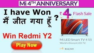 Win Redmi Y2 with Mi 4th Anniversary Rs 4 Flash Sale