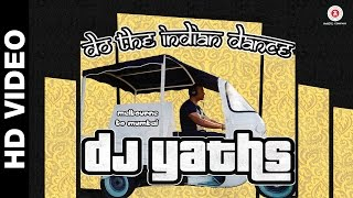 Do The Indian Dance guest Appearence-By-Dj YathsSu