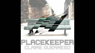 """Claire Guerreso - """"Placekeeper"""""""