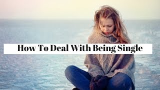 How To Deal With Being Single