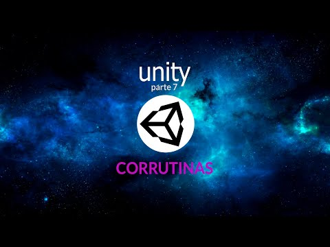 Introducción a Unity. Parte 7. Corrutinas