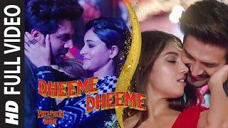 Full Video:Dheeme Dheeme| Pati Patni Aur Woh|Kartik A, Bhumi P,Ananya P| Tony K, Neha K | Tanishk B