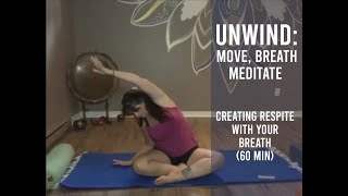 Unwind ~Move, Breathe, Meditate:  Creating Respite with the Breath (June 8)