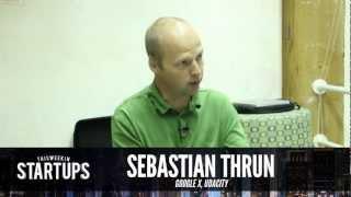 - Startups - Sebastian Thrun of Google X and Udacity - TWiST #271