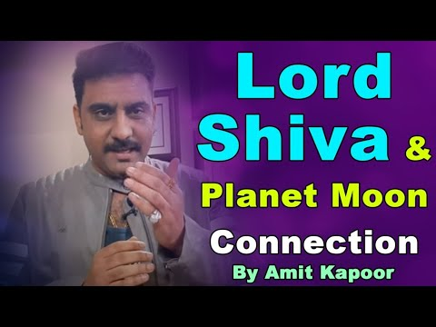 Lord Shiva & Planet Moon Connection ( IN HINDI ) By #ASTROLOGERAMITKAPOOR