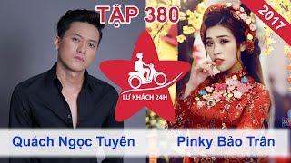 LỮ KHÁCH 24H | Tập 380 FULL | Quách Ngọc Tuyên 'hẹn hò' Pinky Ghiền Mì Gõ tại Gành Đá Đĩa Phú Yên👣