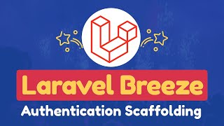 What is Laravel Breeze & how to install it in the Laravel application?