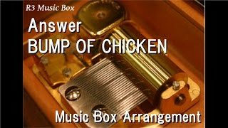 Answer/BUMP OF CHICKEN [Music Box] (Anime 'March Comes in like a Lion' OP)