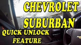 Chevrolet Suburban Quick unlock feature you may not know about