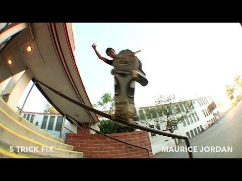 5 Trick Fix: Maurice Jordan   TransWorld SKATEboarding