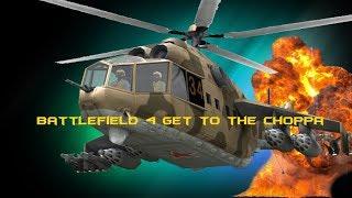 Battlefield 4 get to ze choppa!?!
