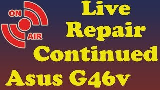 Live Stream   Asus G46V Laptop   Screen Repair Continued   Mic Issue Fixed