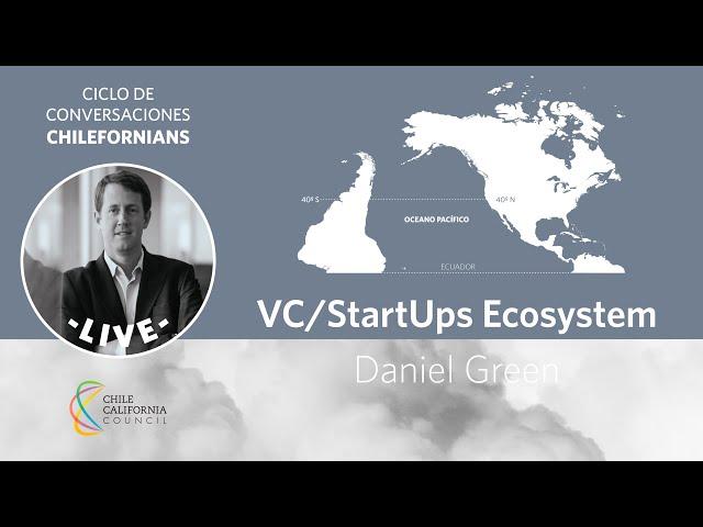 Conversaciones entre Chilefornians: VC/Start-Ups Ecosystem