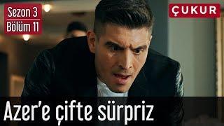 Çukur 3.Sezon 11.Bölüm - Yamaç'tan Azer'e Çifte Sürpriz
