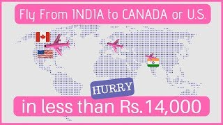 UNBELIEVABLE 🔥 Fly from India to US or Canada in less than Rs.14,000