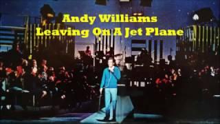 Αndy Williams..........Leaving On A Jet Plane.