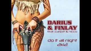 Darius & Finlay Feat. Carlprit & Nicco - Do It All Night 2k12 (Club Mix) [HQ]