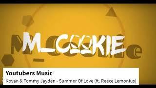 Kovan & Tommy Jayden - Summer Of Love (ft. Reece Lemonius) (M_Cookie Intro Song)