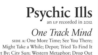 Psychic Ills - One Track Mind (Full Album)