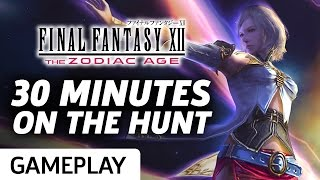 Final Fantasy XII The Zodiac Age - 30 Minutes Being On The Hunt Gameplay