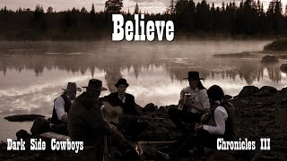 Dark Side Cowboys - Chronicles III - Believe