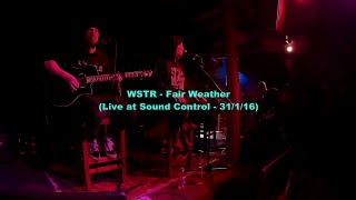 WSTR - Fair Weather (Acoustic) (Live at Sound Control - 31/1/16)