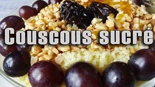 Ma recette du couscous sucré   Maman Cuisine