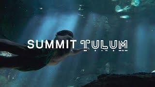 Summit Tulum — An Intention