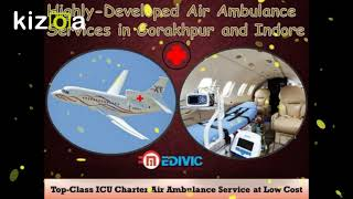 Awesome Life-Saver ICU Air Ambulance Services in Gorakhpur by Medivic