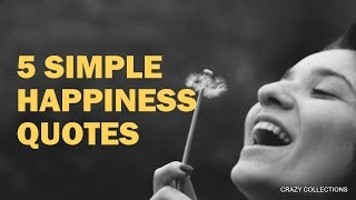 5 Simple Happiness Quotes