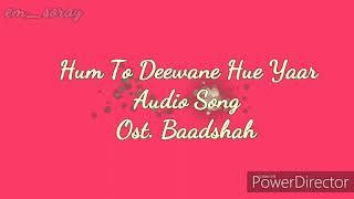 Hum To Deewane Hue Yaar - Audio Song with Lyrics