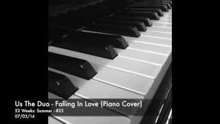 Us The Duo - Falling In Love (Cover) [Piano Instrumental]