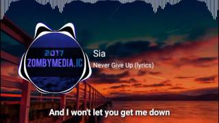 Never Give Up (Lyrics) - Sia