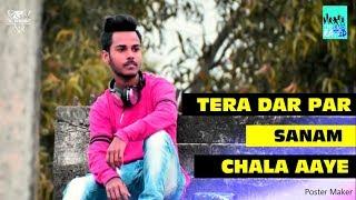 tere dar par sanam chale aaye remix mp3 song 2018