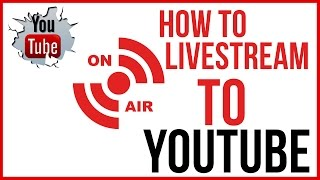 How To Live Stream On YouTube - Start To Finish