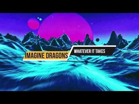 Imagine Dragons Whatever It Takes Lyrics