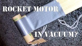 Will a Model Rocket Motor Work In Vacuum?
