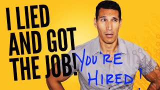 I Lied On My Resume And Got The Job... NOW WHAT?