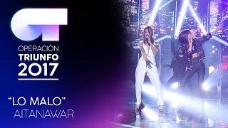 LO MALO - Aitana y Ana Guerra | OT 2017 | OT Fiesta