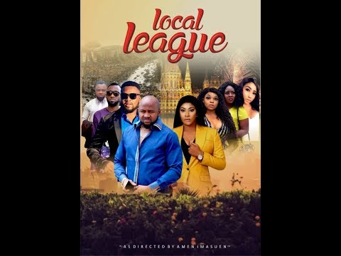 LOCAL LEAGUE (TRAILER) - LATEST 2019 NIGERIAN NOLLYWOOD MOVIES