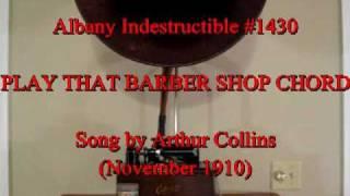 Play That Barber Shop Chord by Arthur Collins (Nov. 1910)