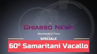 'Chiasso News - Speciale 60° Samaritani di Vacallo' episoode image