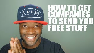 How to get companies to send you free stuff